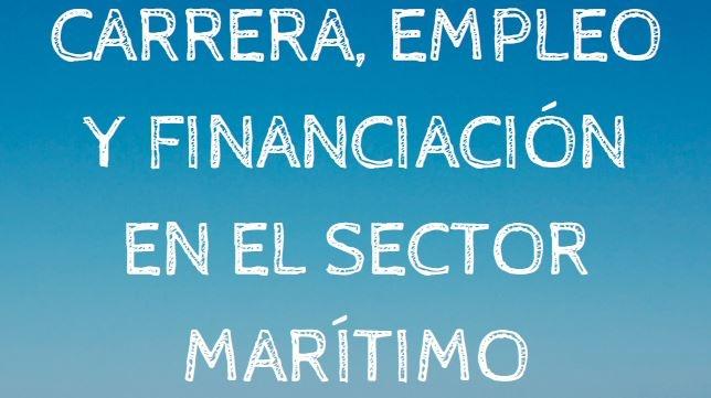 Oportunidades de empleo y financiación el sector marítimo, este viernes en Navales